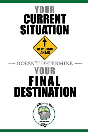 Your current situation doesn't determine your final destinatino