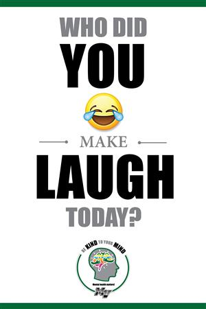 Who did you make laugh today?